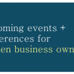 Upcoming events and conferences for women business owners