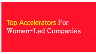 Top business accelerators for women-led companies